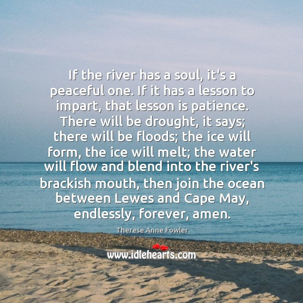 If the river has a soul, it's a peaceful one. If it Image