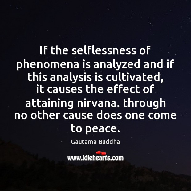 If the selflessness of phenomena is analyzed and if this analysis is Image