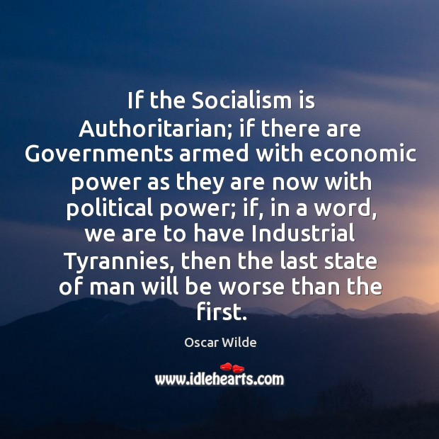 Image, If the Socialism is Authoritarian; if there are Governments armed with economic