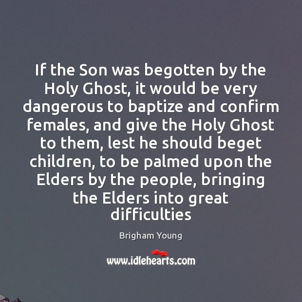 If the Son was begotten by the Holy Ghost, it would be Image