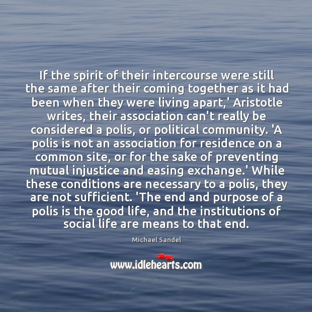 If the spirit of their intercourse were still the same after their Michael Sandel Picture Quote