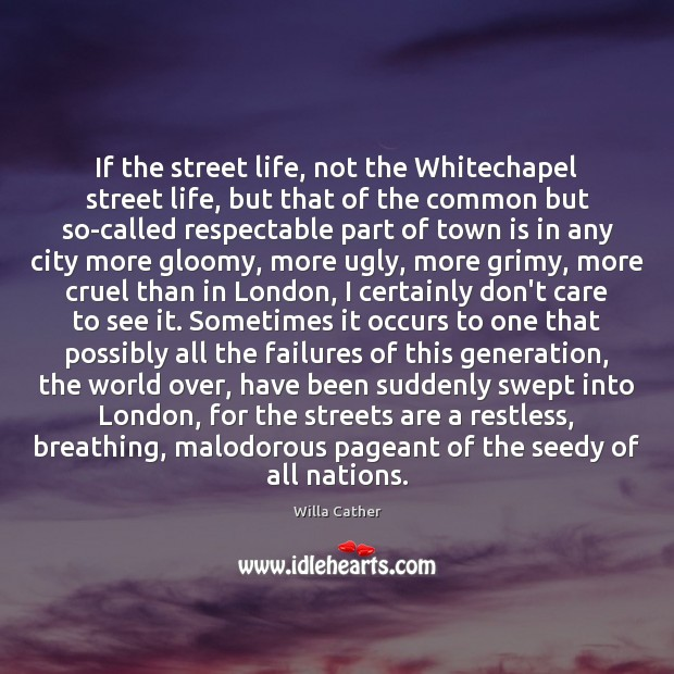 Image, If the street life, not the Whitechapel street life, but that of