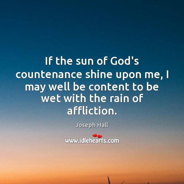 Image, If the sun of God's countenance shine upon me, I may well