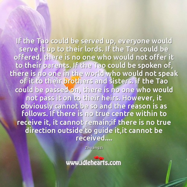 If the Tao could be served up, everyone would serve it up Image