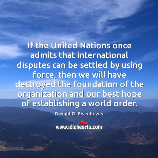 Image, If the united nations once admits that international disputes can be settled by using force