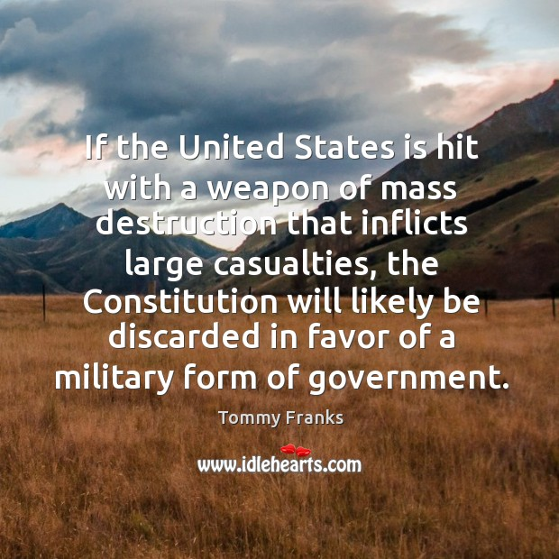 If the united states is hit with a weapon of mass destruction that inflicts large casualties Image