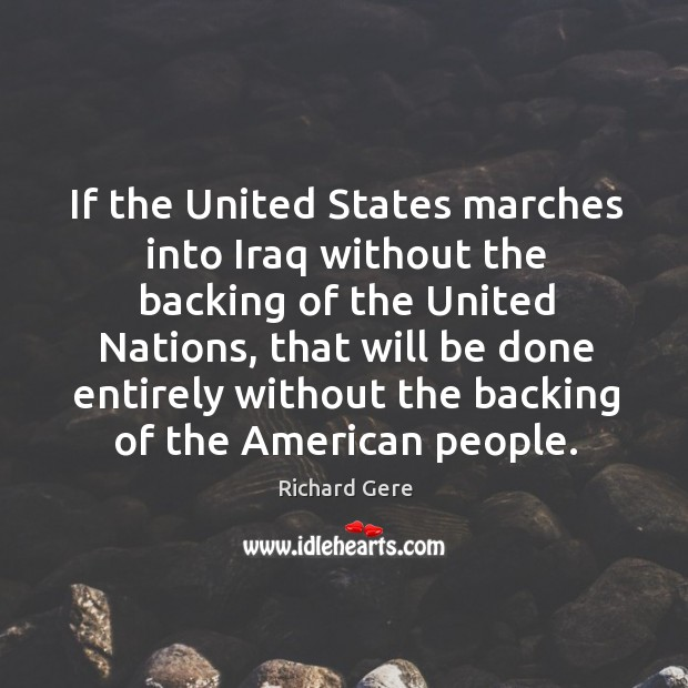 If the United States marches into Iraq without the backing of the Image
