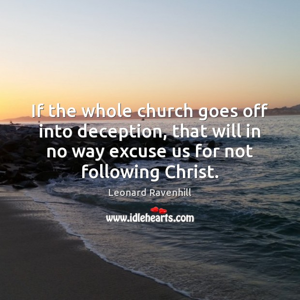 If the whole church goes off into deception, that will in no Image