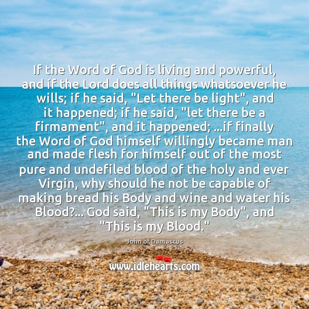 If the Word of God is living and powerful, and if the John of Damascus Picture Quote