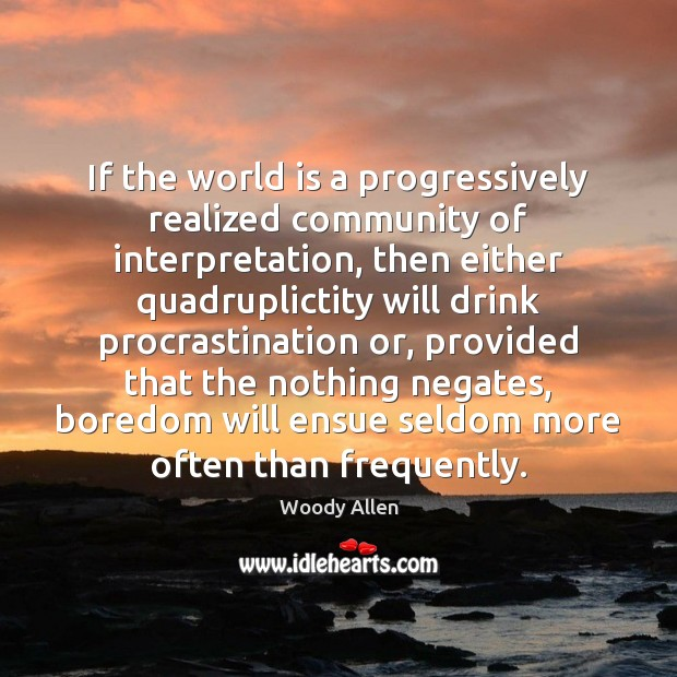 Image, If the world is a progressively realized community of interpretation, then either