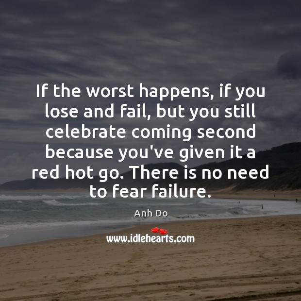 Image, If the worst happens, if you lose and fail, but you still
