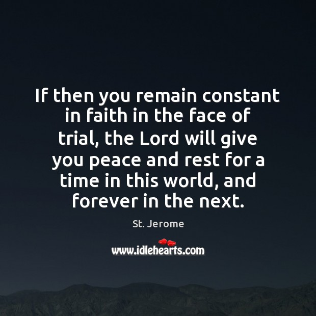 If then you remain constant in faith in the face of trial, St. Jerome Picture Quote