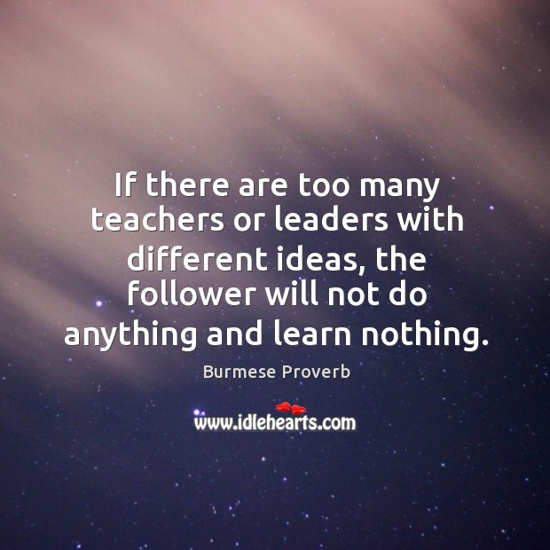 If there are too many teachers or leaders with different ideas Burmese Proverbs Image
