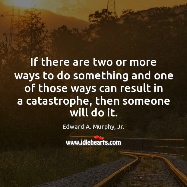 If there are two or more ways to do something and one Image