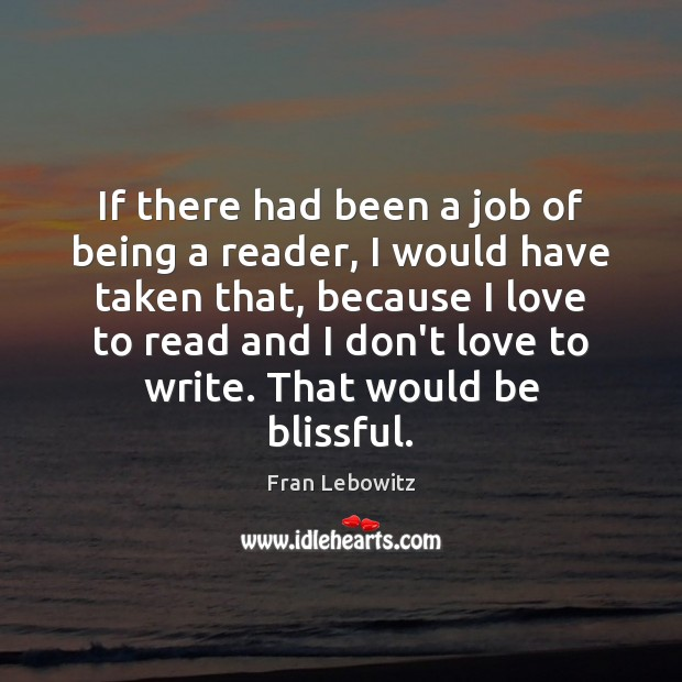 Image, If there had been a job of being a reader, I would