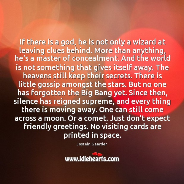 If there is a God, he is not only a wizard at Image