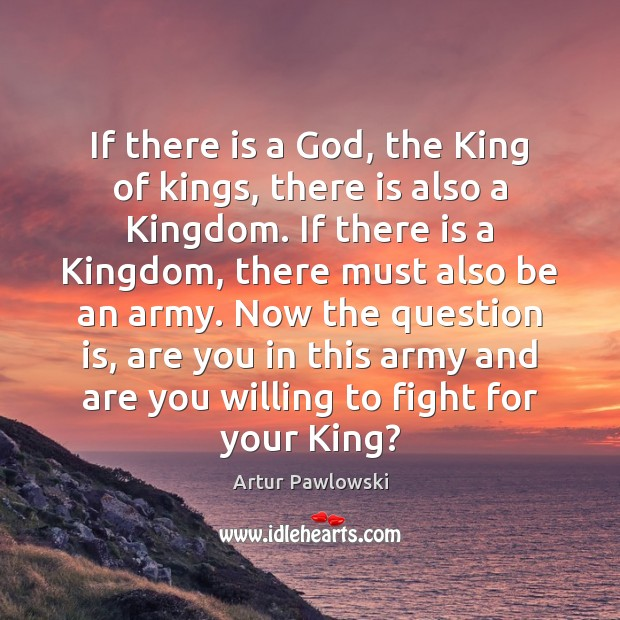 Image, If there is a God, the King of kings, there is also