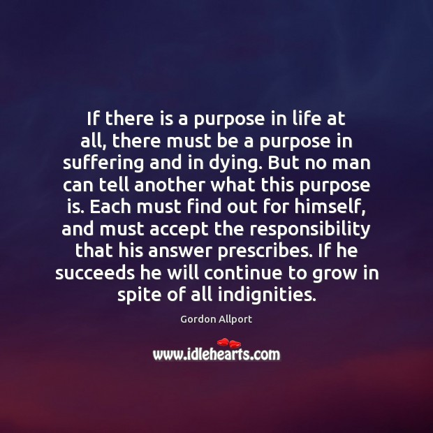 If there is a purpose in life at all, there must be Image