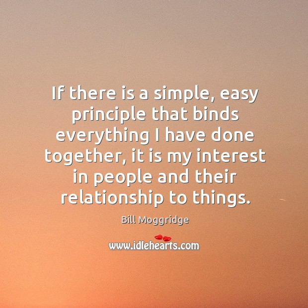 If there is a simple, easy principle that binds everything I have Image