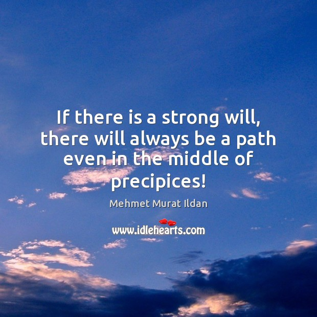 Image, If there is a strong will, there will always be a path even in the middle of precipices!