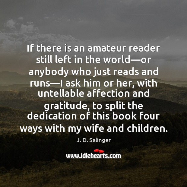 If there is an amateur reader still left in the world—or Image