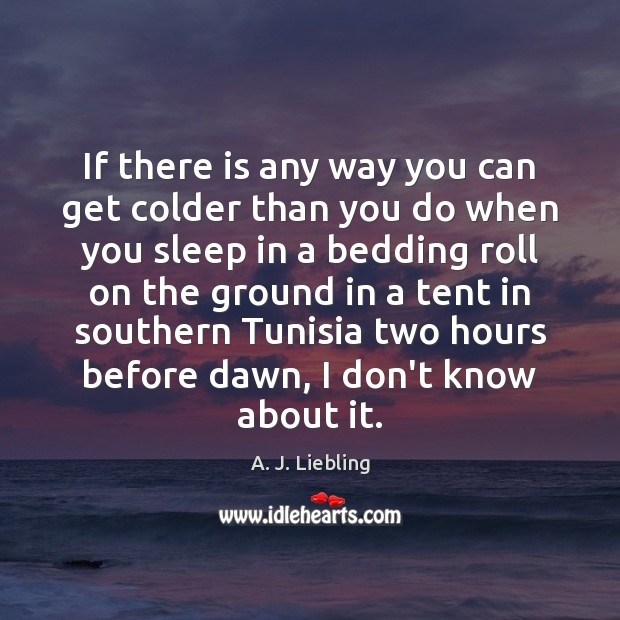 Image, If there is any way you can get colder than you do