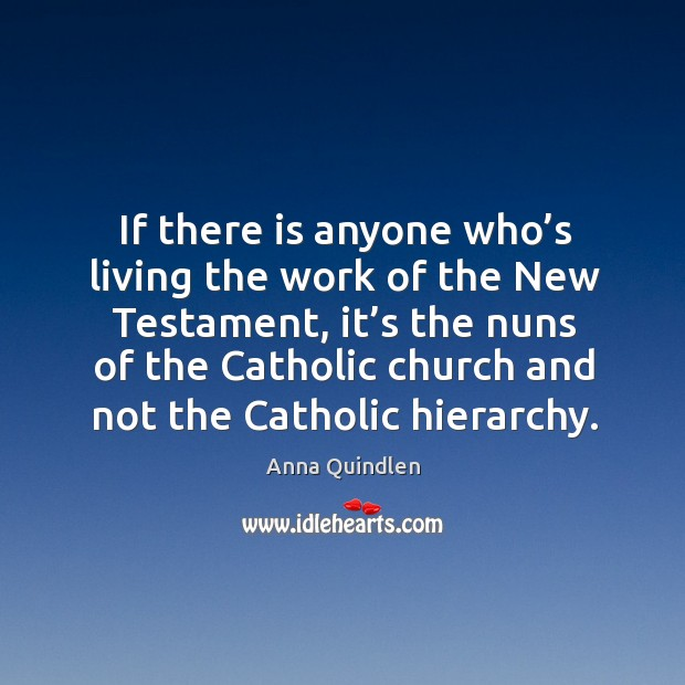 If there is anyone who's living the work of the new testament Image