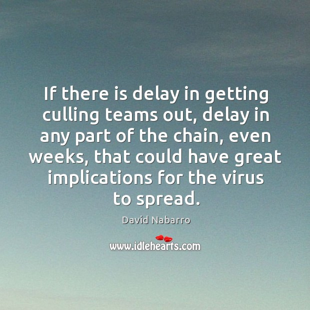 Image, If there is delay in getting culling teams out, delay in any