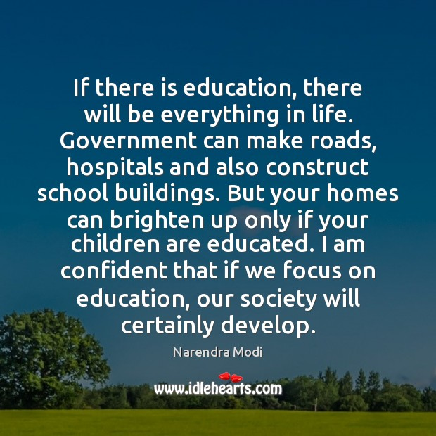 Image, If there is education, there will be everything in life. Government can