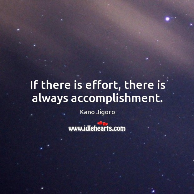 If there is effort, there is always accomplishment. Image