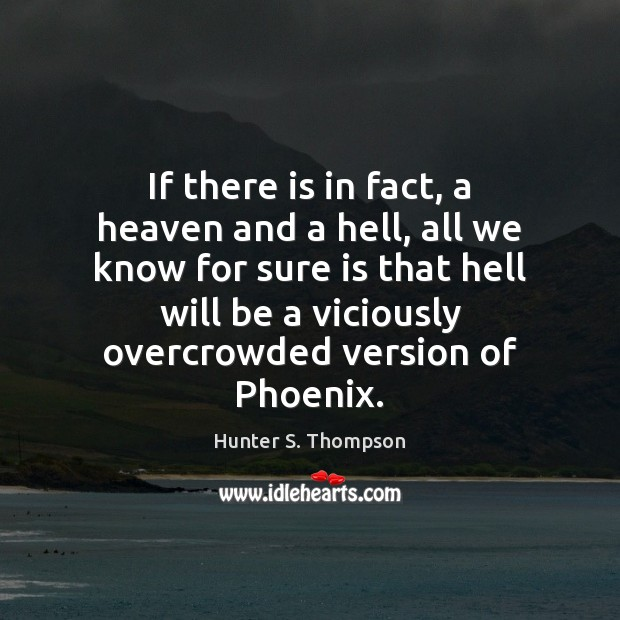 If there is in fact, a heaven and a hell, all we Image