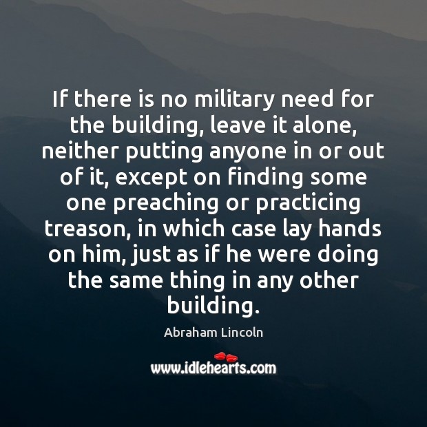 Image, If there is no military need for the building, leave it alone,