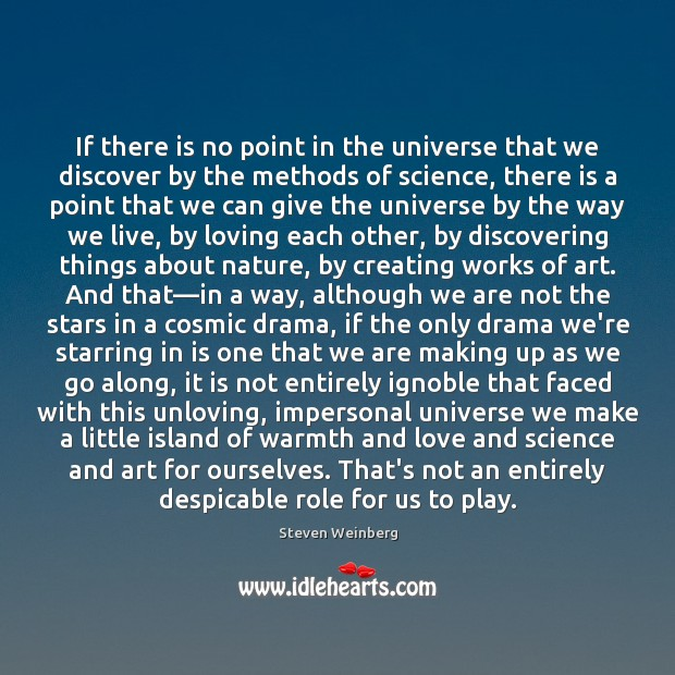 If there is no point in the universe that we discover by Steven Weinberg Picture Quote