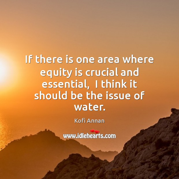 If there is one area where equity is crucial and essential,  I Image