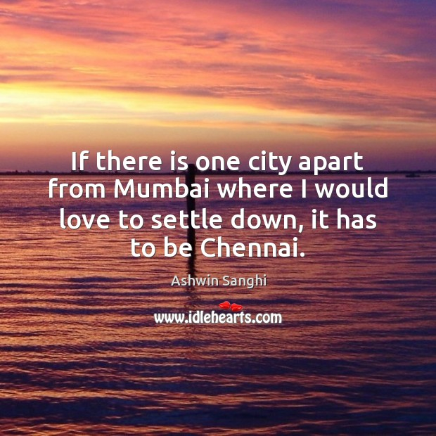 If there is one city apart from Mumbai where I would love Image