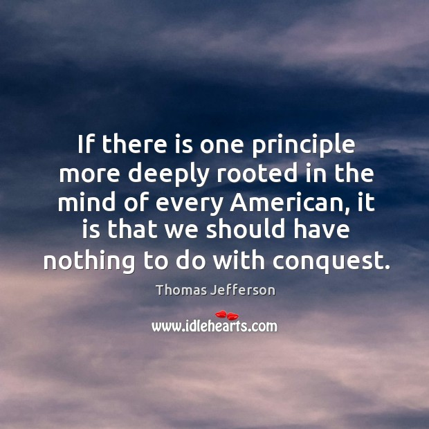 Image, If there is one principle more deeply rooted in the mind of every american