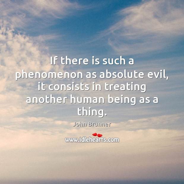 If there is such a phenomenon as absolute evil, it consists in Image