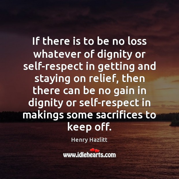 If there is to be no loss whatever of dignity or self-respect Image