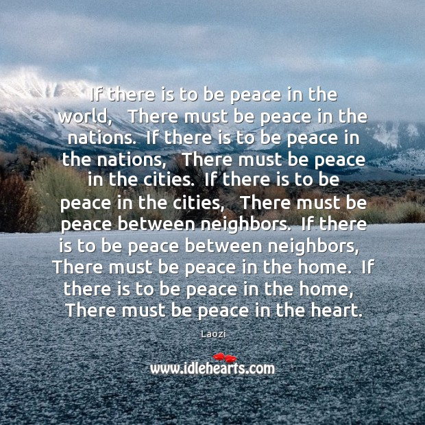 Image, If there is to be peace in the world,   There must be