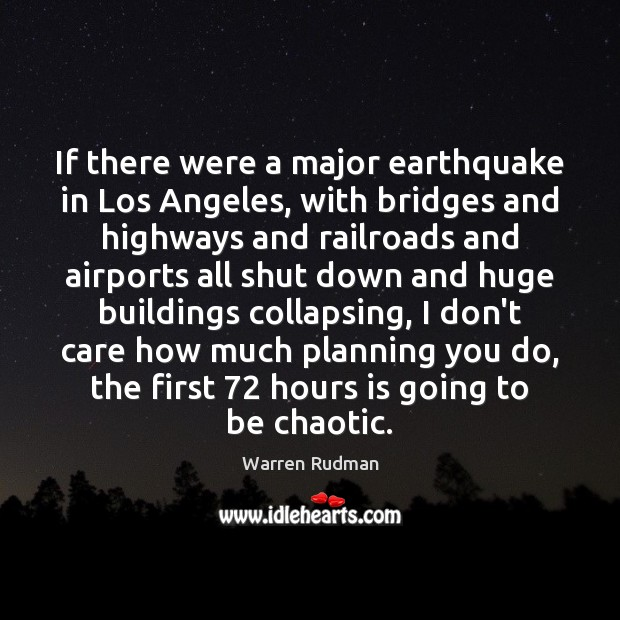 If there were a major earthquake in Los Angeles, with bridges and I Don't Care Quotes Image