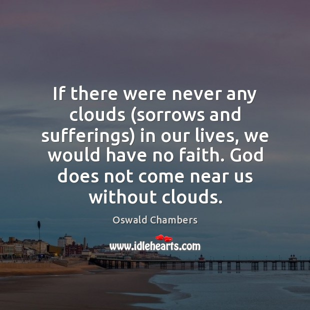 If there were never any clouds (sorrows and sufferings) in our lives, Image
