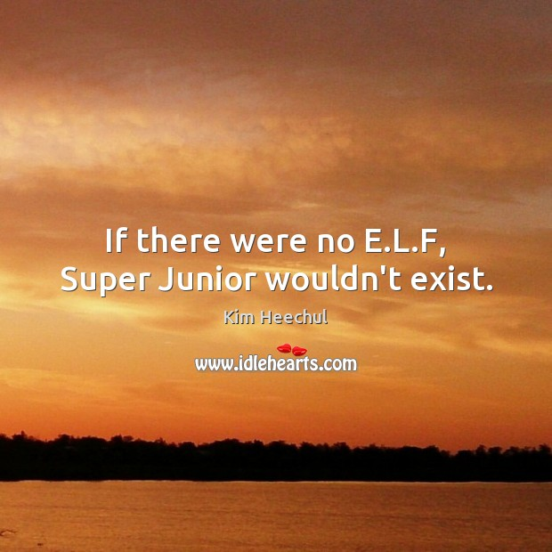 Image, If there were no E.L.F, Super Junior wouldn't exist.