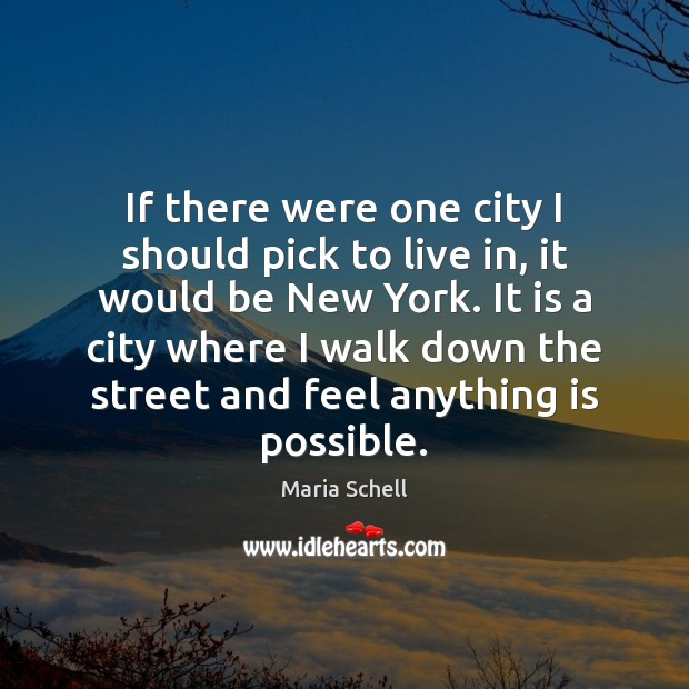 If there were one city I should pick to live in, it Image