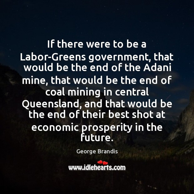 If there were to be a Labor-Greens government, that would be the George Brandis Picture Quote