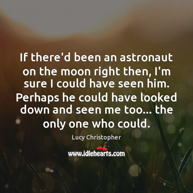 If there'd been an astronaut on the moon right then, I'm sure Image