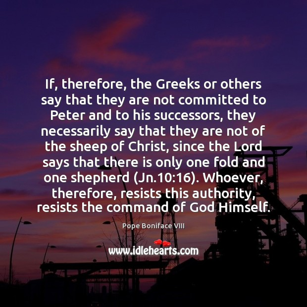 If, therefore, the Greeks or others say that they are not committed Image