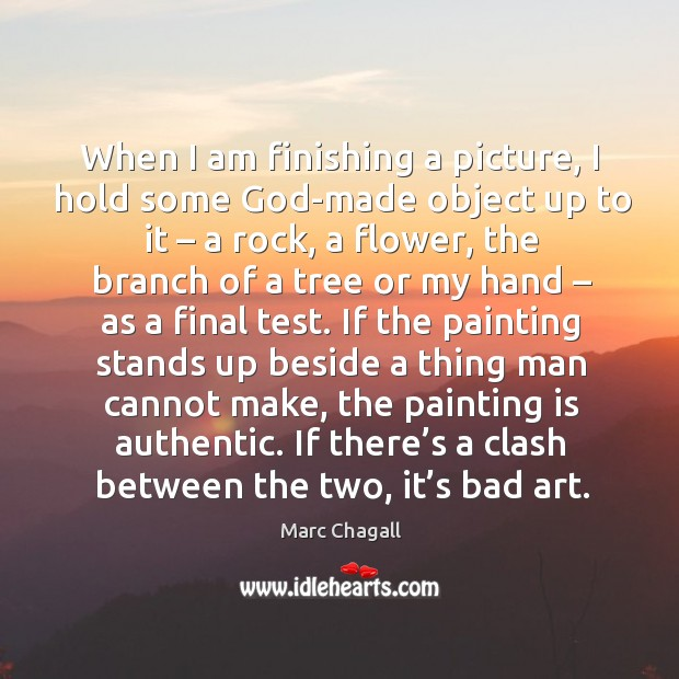 If there's a clash between the two, it's bad art. Marc Chagall Picture Quote