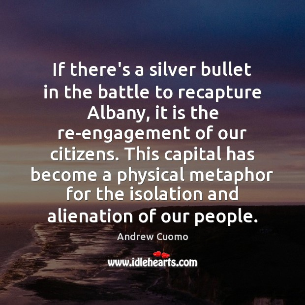 If there's a silver bullet in the battle to recapture Albany, it Engagement Quotes Image