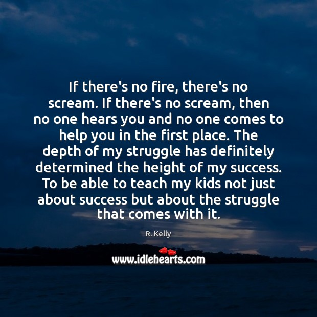 If there's no fire, there's no scream. If there's no scream, then Image