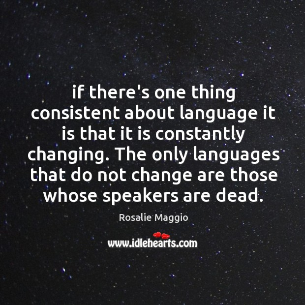 If there's one thing consistent about language it is that it is Image
